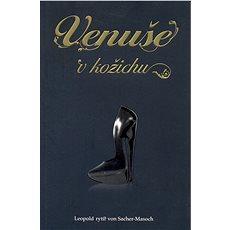 Venuše v kožichu - Leopold von Sacher-Masoch
