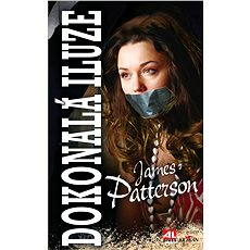Dokonalá iluze - James Patterson, Michael Ledwidge