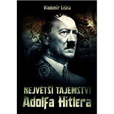 Největší tajemství Adolfa Hitlera - Vladimír Liška