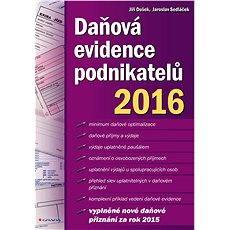 Daňová evidence podnikatelů 2016 - Jiří Dušek, Jaroslav Sedláček