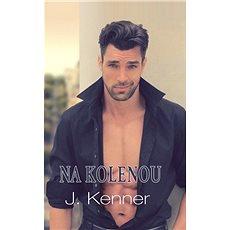 Na kolenou - J.  Kenner
