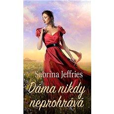 Dáma nikdy neprohrává - Sabrina Jeffries