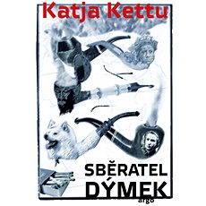 Sběratel dýmek - Elektronická kniha  - Katja Kettu, 218 stran