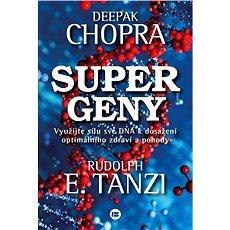 Supergeny - Deepak Chopra, Rudolph E. Tanzi