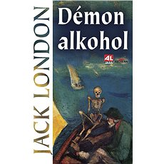 Démon alkohol - Jack London