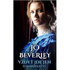 Vždyť jde jen o manželství - Jo Beverley