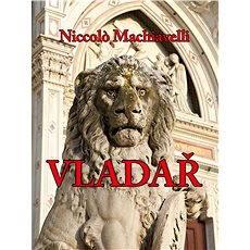 Vladař - Niccolo Machiavelli