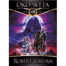 Oko světa: Kolo času 1 - Robert Jordan, 512 stran, česky