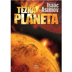 Těžká planeta - Isaac Asimov