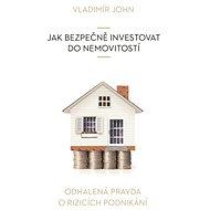 Jak bezpečně investovat do nemovitostí