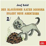 Der blauäugige Kater Schnurr erlebt neue Abenteuer 2 - Josef Kolář