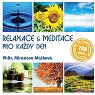 Relaxace & meditace pro každý den - PhDr. Miroslava Mašková