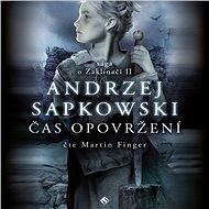 Zaklínač II - Čas opovržení - Andrzej Sapkowski