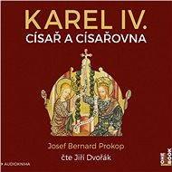 Karel IV. - Císař a císařovna - Audiokniha MP3