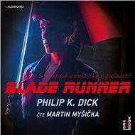Blade Runner - Audiokniha MP3