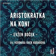 Aristokratka na koni - Audiokniha MP3