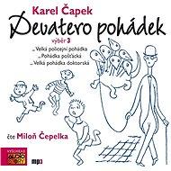 Karel Čapek: Devatero pohádek - výběr 3 - Audiokniha MP3