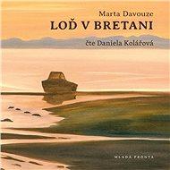 Loď v Bretani - Audiokniha MP3