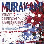 Bezbarvý Cukuru Tazaki a jeho léta putování - Audiokniha MP3