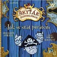 Jak se stát pirátem – Škyťák Šelmovská Štika III. - Cressida Cowellová