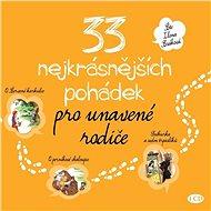 Audiokniha MP3 33 nejkrásnějších pohádek pro unavené rodiče - Audiokniha MP3