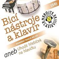 Nebojte se klasiky! 20 Bicí nástroje a klavír aneb Uhodit hřebíček na hlavičku - Audiokniha MP3