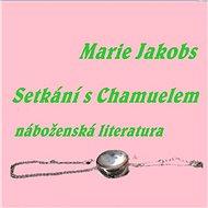 Setkání s Chamuelem - Marie Jakobs