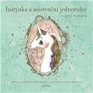 Justýnka a asistenční jednorožec - Kateřina Maďarková