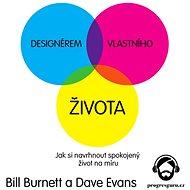 Designérem vlastního života - Bill Burnett