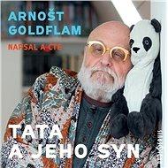 Arnošt Goldflam: Tata a jeho syn - Arnošt Goldflam