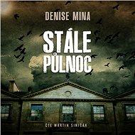 Stále půlnoc - Denise Mina