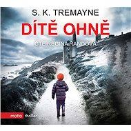 Dieťa ohňa - S. K. Tremayne