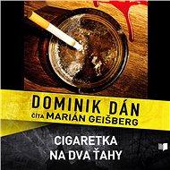 Cigaretka na dva ťahy (SK) - Audiokniha MP3