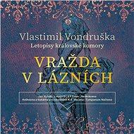 Vražda v lázních - Vlastimil Vondruška