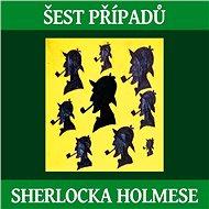 Šest případů Sherlocka Holmese - Audiokniha MP3
