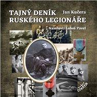 Tajný deník ruského legionáře - Audiokniha MP3