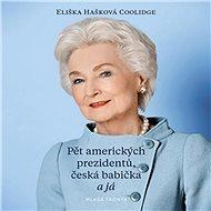 Pět amerických prezidentů, česká babička a já - Audiokniha MP3