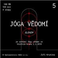 Jóga vědomí slovem 5 - Audiokniha MP3