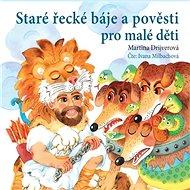 Staré řecké báje a pověsti pro malé děti - Audiokniha MP3