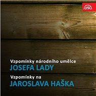 Vzpomínky národního umělce Josefa Lady / Vzpomínky na Jaroslava Haška - Audiokniha MP3