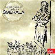 Herecký portrét Vladimíra Šmerala - Audiokniha MP3