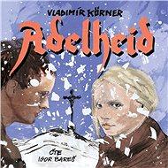 Adelheid - Audiokniha MP3