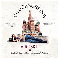 Couchsurfing v Rusku - Audiokniha MP3