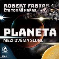Planeta mezi dvěma slunci - Audiokniha MP3