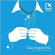 Čas oligarchů, jejich sluhů a nepřátel - Audiokniha MP3