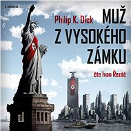 Muž z Vysokého zámku - Audiokniha MP3