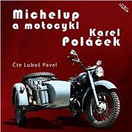 Michelup a motocykl - Audiokniha MP3
