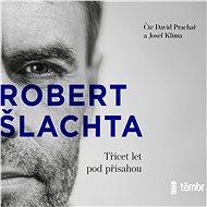 Šlachta - Třicet let pod přísahou - Audiokniha MP3