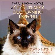 Dalajlamova kočka a čtyři tlapky duchovního úspěchu - Audiokniha MP3