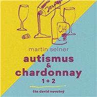 Autismus & Chardonnay 1+2